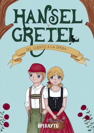 Hansel y Gretel, del cuento a la ópera