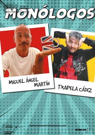 Monólogos Miguel A.Martín & Txapela Cádiz