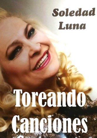 Soledad Luna. Toreando canciones